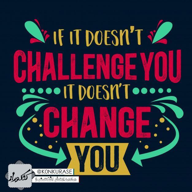 تصاویر انگیزشی8- با چالش ها رو به رو شو